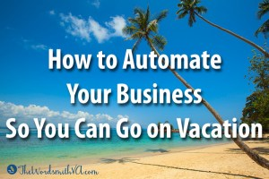 How to Automate Your Business So You Can Go on Vacation