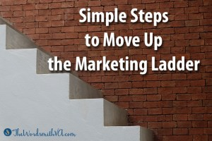 Simple Steps to Move Up the Marketing Ladder