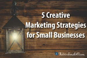 5 Creative Marketing Strategies for Small Businesses