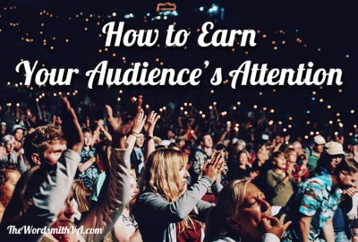 How to Earn Your Audience's Attention