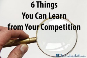 6 Things You Can Learn from Your Competition