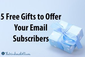 5 Free Gifts to Offer Your Email Subscribers