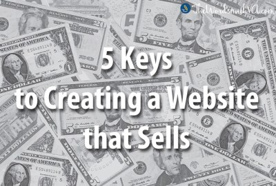 5 Keys to Creating a Website that Sells