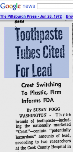 FYI: prior to the mid-seventies, toothpaste tubes were made of lead. Click image for article