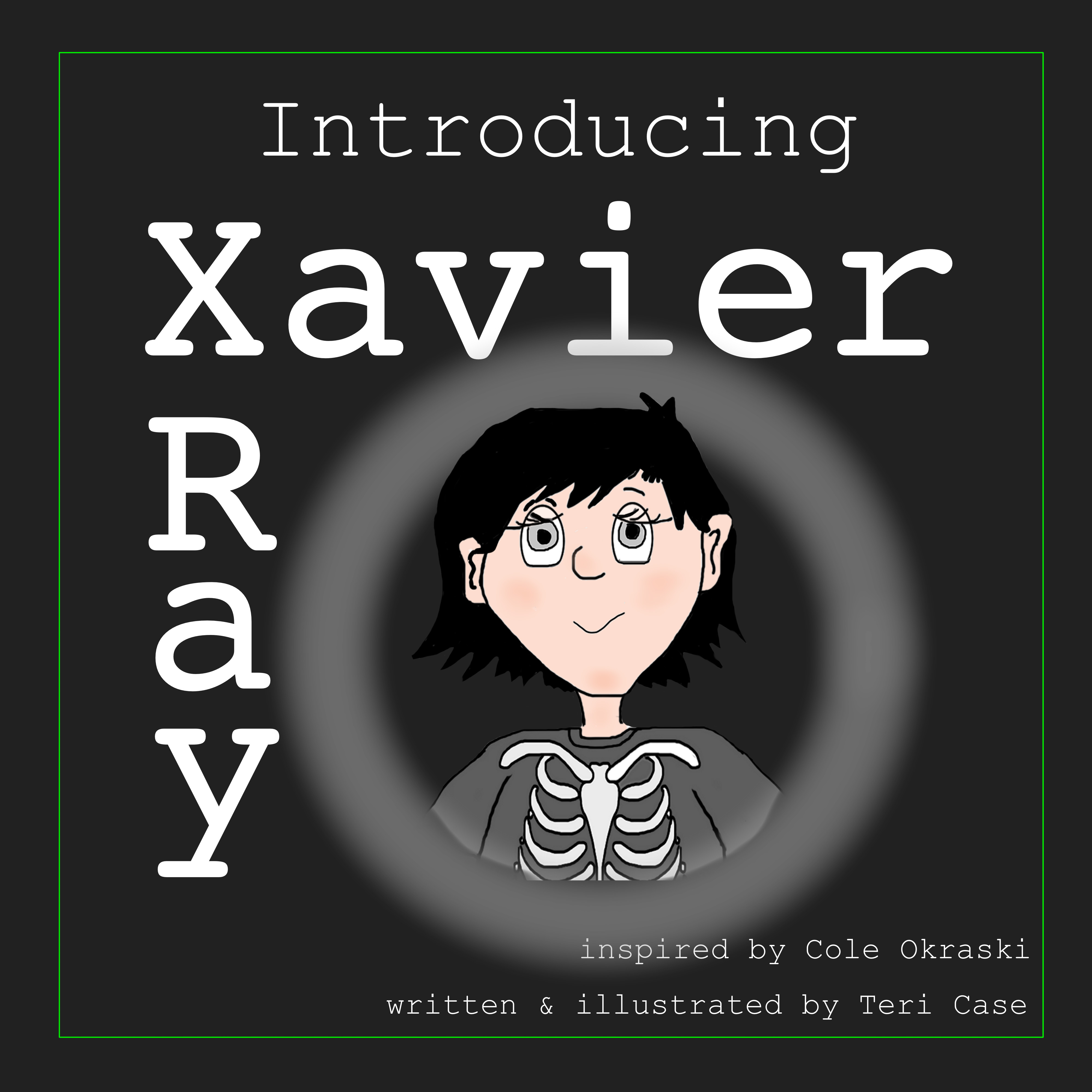 Introducing Xavier Ray by Teri Case and Cole Okraski