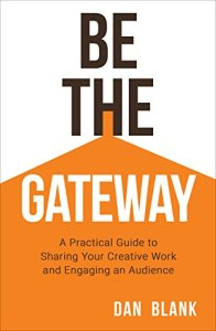 Be the Gateway by Dan Blank