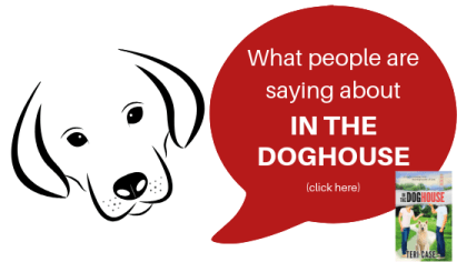 What People are saying about In the Doghouse by Teri Case