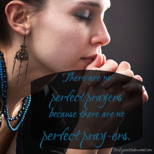 no perfect pray-ers
