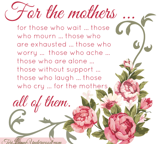 a tribute to mothers of all kinds ... on mother's day