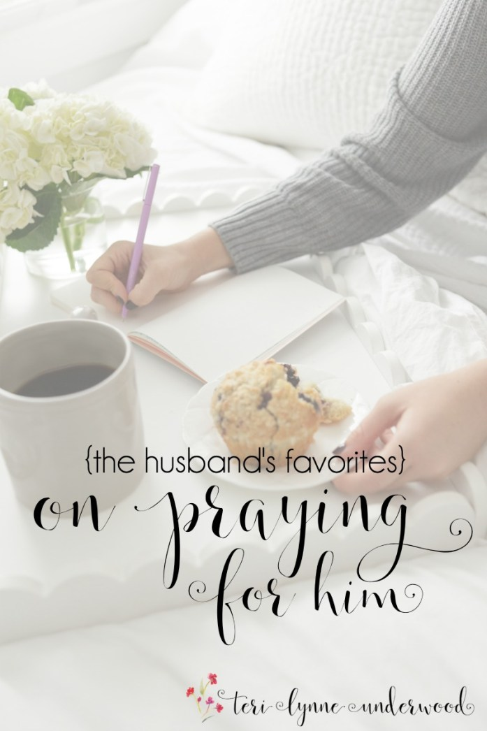 One of the greatest gifts we give to our husbands is praying for him. Not praying for him to become who we want him to be but rather who God has created him to be.