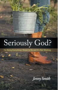 Seriously God by Jenny Smith www.terilynneunderwood.com