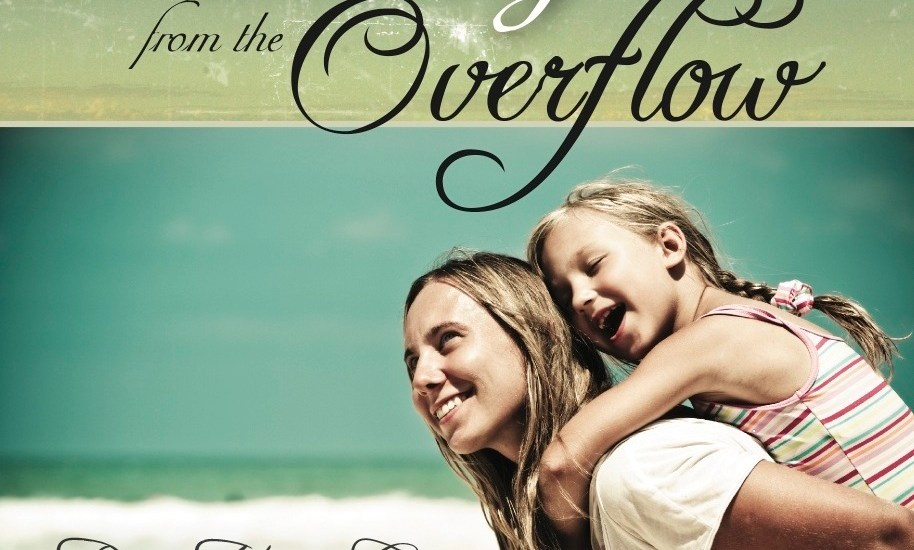 Parenting from the Overflow by Teri Lynne Underwood
