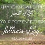 Sunday Scriptures || Psalm16:11 || www.terilynneunderwood.com/blog