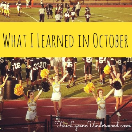 What I Learned in October || TeriLynneUnderwood.com/blog