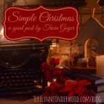 Simple Christmas || guest post by Tricia Goyer || TeriLynneUnderwood.com
