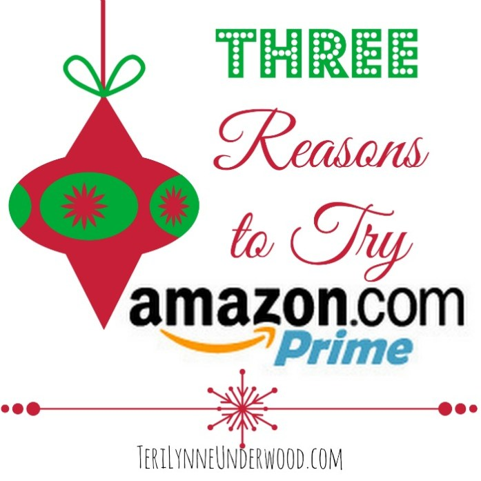 3 reasons to try amazon prime || TeriLynneUnderwood.com