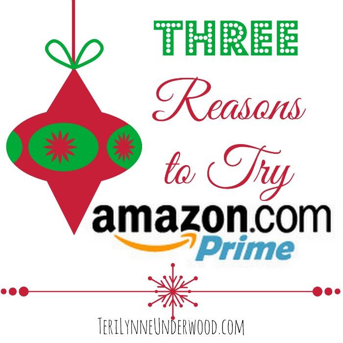 3 reasons to try amazon prime || TeriLynneUnderwood.com