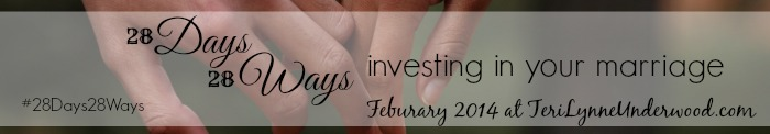 28 Days 28 Ways: Investing In Your Marriage || TeriLynneUnderwood.com