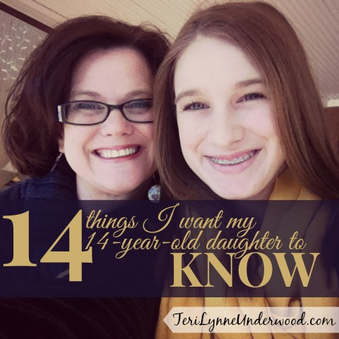 14 Things I want my daughter to know || Teri Lynne Underwood