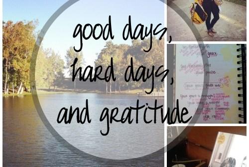 good days, hard days, and gratitude || TeriLynneUnderwood.com