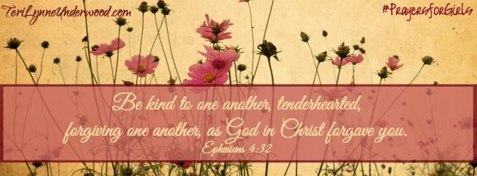 #PrayersforGIrls || Ephesians 4:32 || TeriLynneUnderwood.com