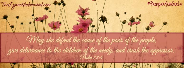 #PrayersforGirls ||Psalm 72:4 || TeriLynneUnderwood.com