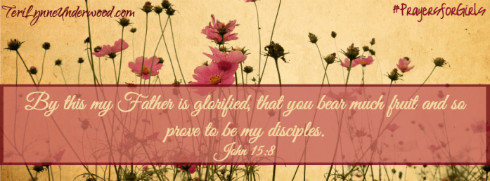 31 Verses to Pray for Your Girl ... John 15:8 ... #PrayersforGirls