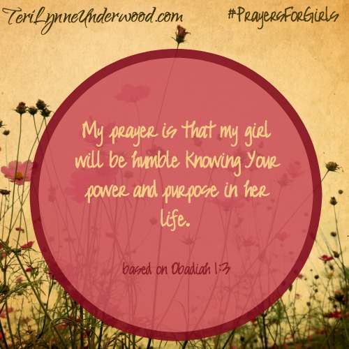 #PrayersforGirls based on Obadiah 1:3 ... TeriLynneUnderwood.com