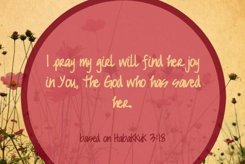 #PrayersforGirls based on Habakkuk 3:18 ... TeriLynneUnderwood.com