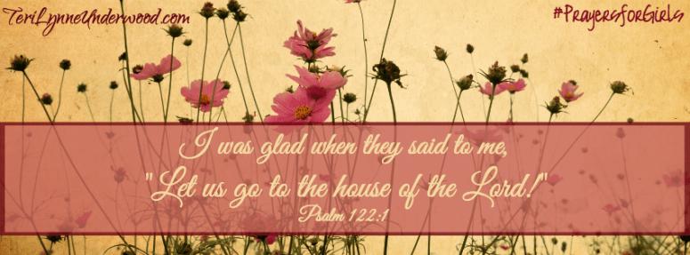 #PrayersforGirls || Psalm 122:1 || TeriLynneUnderwood.com