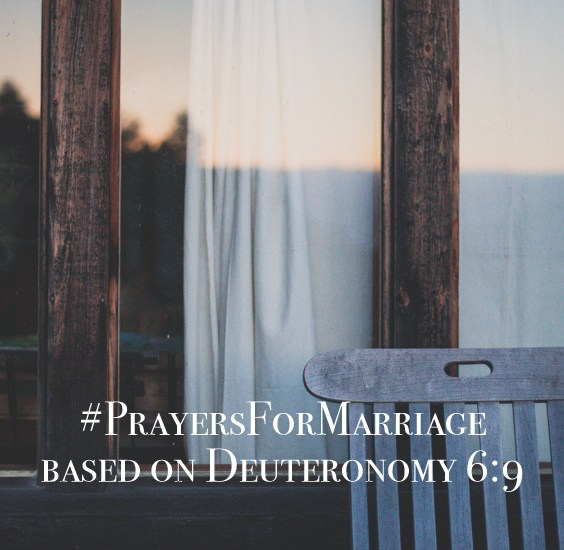 31 Verses to Pray for Your Marriage || Deuteronomy 6:9