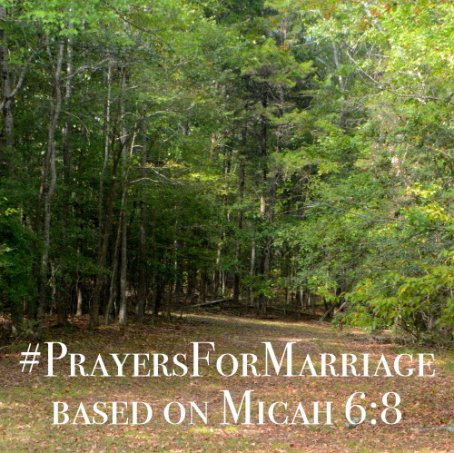 31 Verses to Pray for Your Marriage || Micah 6:8