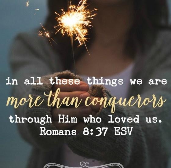 whatever the circumstances of your life, we can trust in His words and promise: Jesus has overcome!