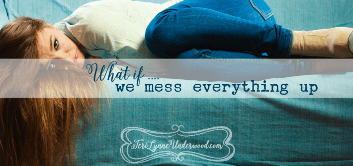 what if we mess everything up {10 way to live well in today's world}