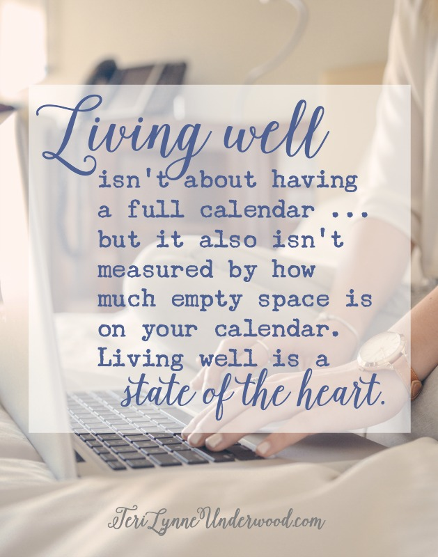 Living well is a state of the heart.