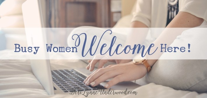 Busy Women Welcome!