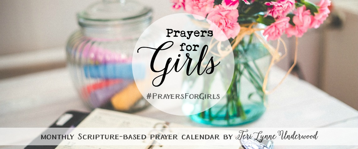 Prayers for Girls: a monthly Scripture-based prayer calendar by Teri Lynne Underwood
