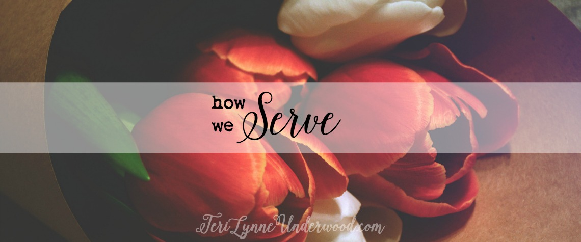 HOW we serve {STAND OUT: 7 traits of a counter cultural life — service}
