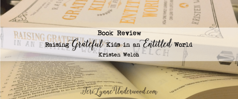 """#MustRead for all moms ... Kristen Welch's newest books, """"Raising Grateful Kids in an Entitled World"""""""