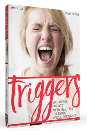 book review—Triggers: Exchanging Parents' Angry Reactions for Gentle Biblical Responses by Amber Lia and Wendy Speake