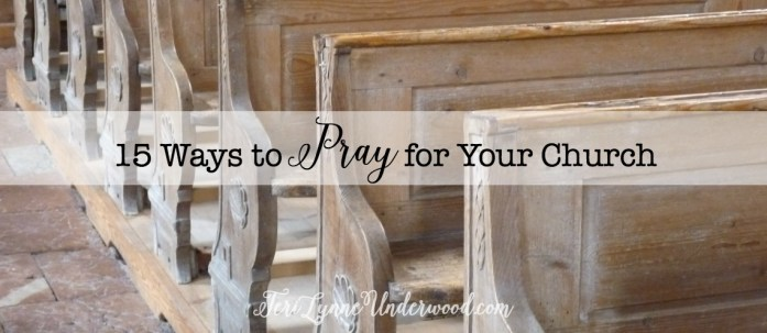 Ever wonder how and what to pray for your church? Here are 15 ideas.