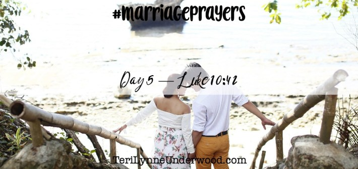 #MarriagePrayers || Scott & Teri Lynne Underwood || prayer based on Luke 10:42