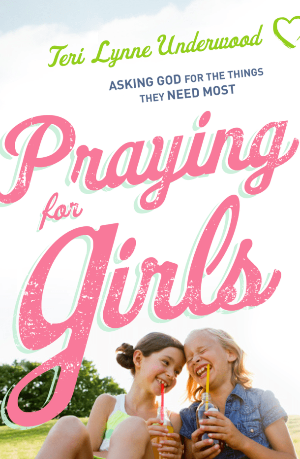 Praying for Girls: Asking God for the Things They Need Most (Bethany House, 2017) by Teri Lynne Underwood contains 200 Bible-based prayers as well as suggested activities and conversation starters, Praying for Girls is a must-have tool in every mom's arsenal.