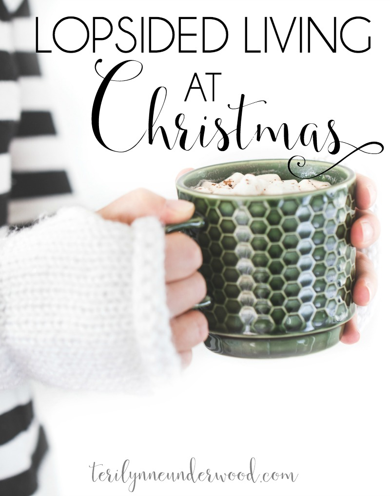 5 tips for lopsided living at Christmas ... simple ways to have the holiday season you want