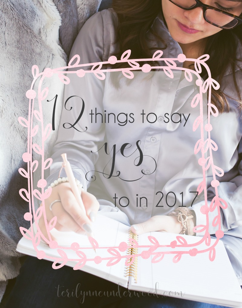 What will you say yes to in 2017? Here are 12 things you should consider!