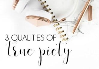 3 Qualities of True Piety