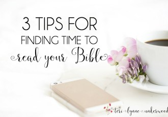 3 Tips for Finding Time to Read Your Bible