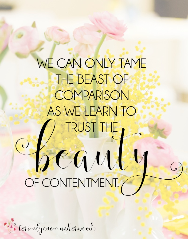 One of the greatest gifts we give our daughters is helping them learn to tame the beast of comparison and live int he beauty of contentment.