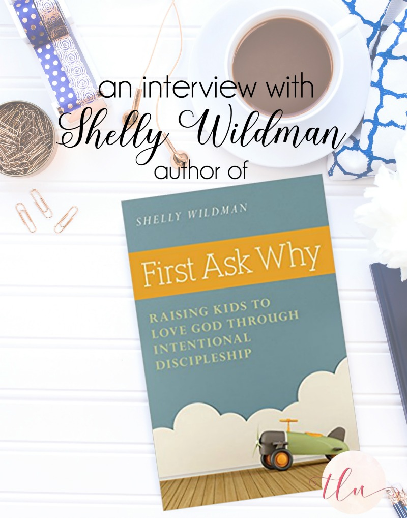 First Ask Why by Shelly Wildman