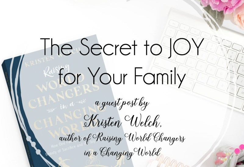 Raising World Changers in a Changing World by Kristen Welch